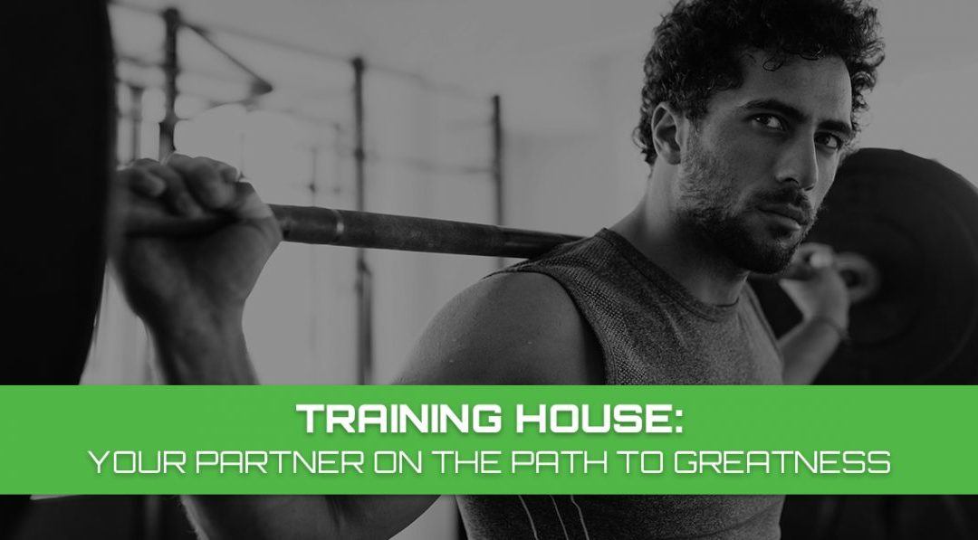 Training House: Your Partner On The Path To Greatness